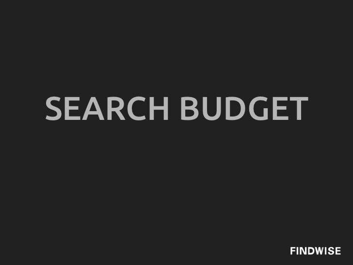 SEARCH BUDGET