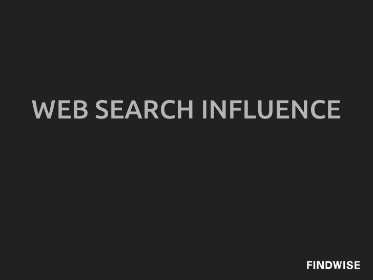 WEB SEARCH INFLUENCE