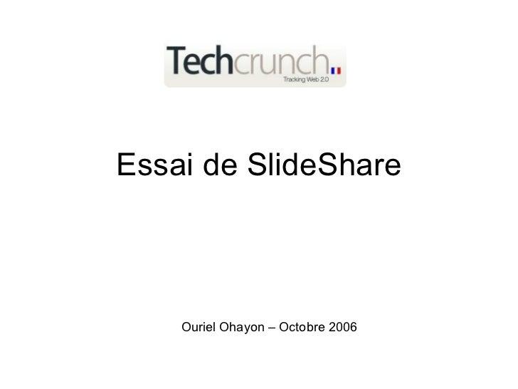 Essai de SlideShare Ouriel Ohayon – Octobre 2006