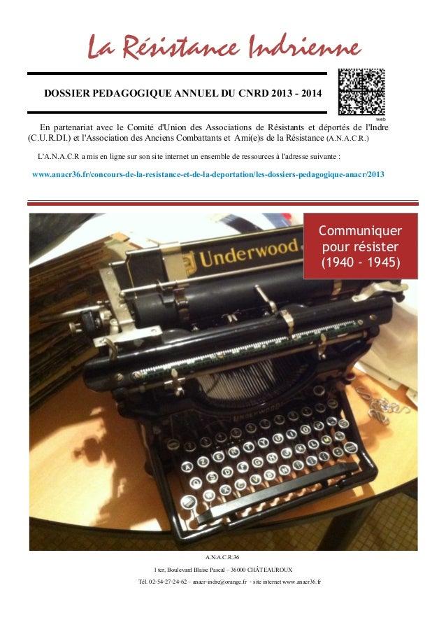 La Résistance Indrienne    DOSSIER PEDAGOGIQUE ANNUEL DU CNRD 2013 - 2014   En partenariat avec le Comité dUnion des Assoc...