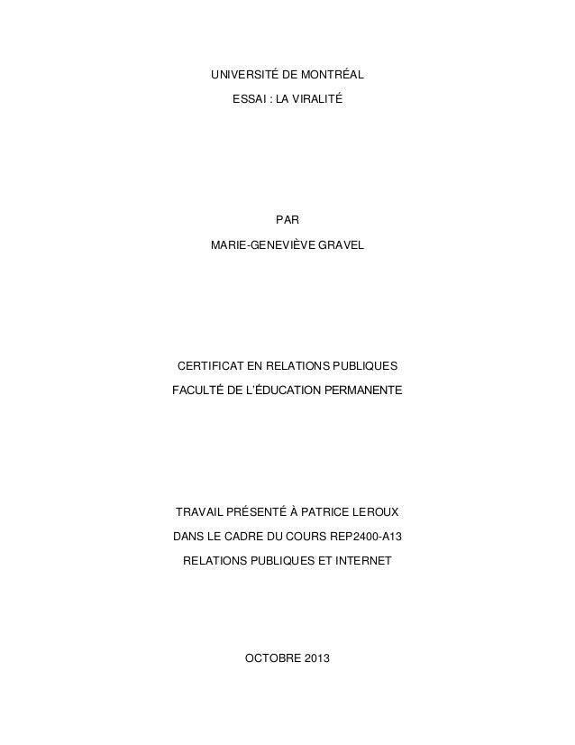 UNIVERSITÉ DE MONTRÉAL ESSAI : LA VIRALITÉ  PAR MARIE-GENEVIÈVE GRAVEL  CERTIFICAT EN RELATIONS PUBLIQUES FACULTÉ DE L'ÉDU...