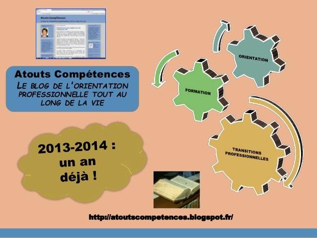 Atouts Compétences  LE BLOG DE L'ORIENTATION  PROFESSIONNELLE TOUT AU  LONG DE LA VIE  http://atoutscompetences.blogspot.f...