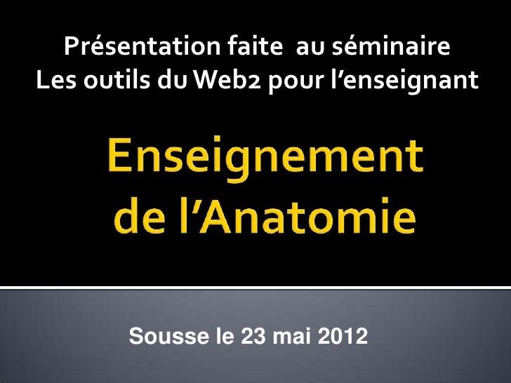 Présentation faite au séminaireLes outils du Web2 pour l'enseignant       Sousse le 23 mai 2012