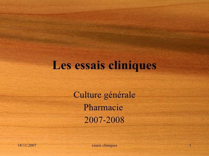 Les essais cliniques Culture générale Pharmacie  2007-2008