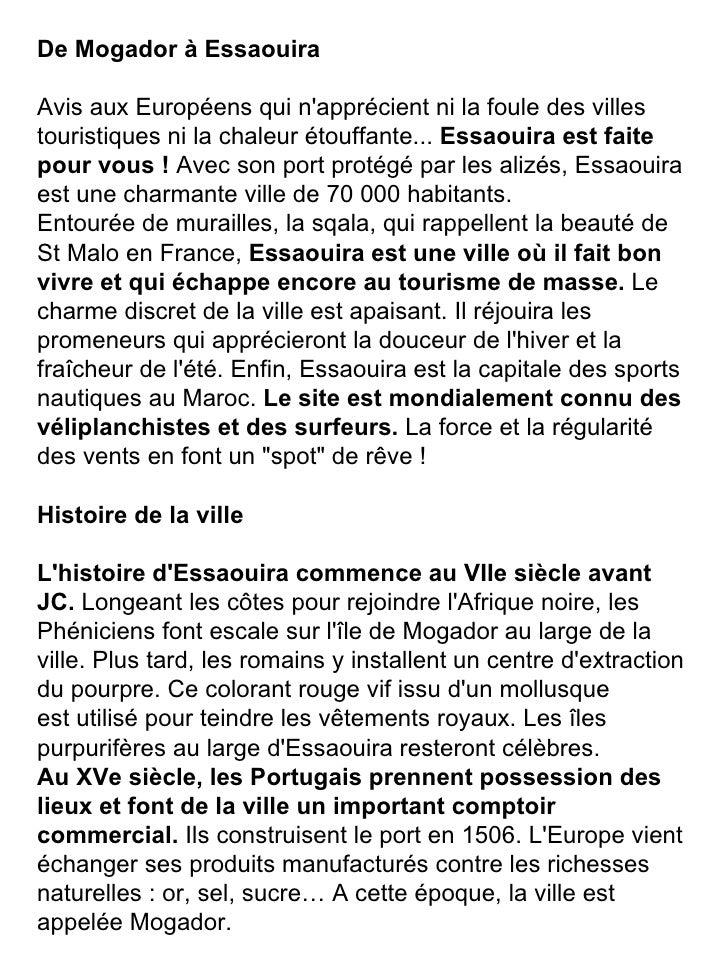 De Mogador à Essaouira Avis aux Européens qui n'apprécient ni la foule des villes touristiques ni la chaleur étouffante......