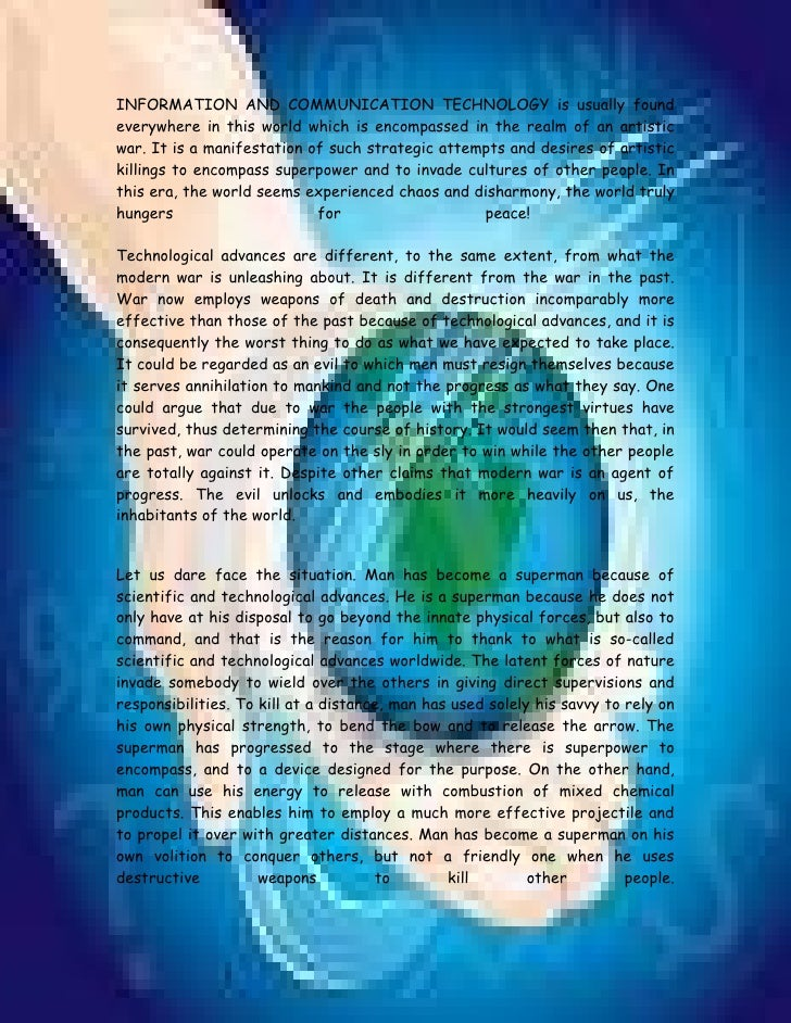 INFORMATION AND COMMUNICATION TECHNOLOGY is usually found everywhere in this world which is encompassed in the realm of an...