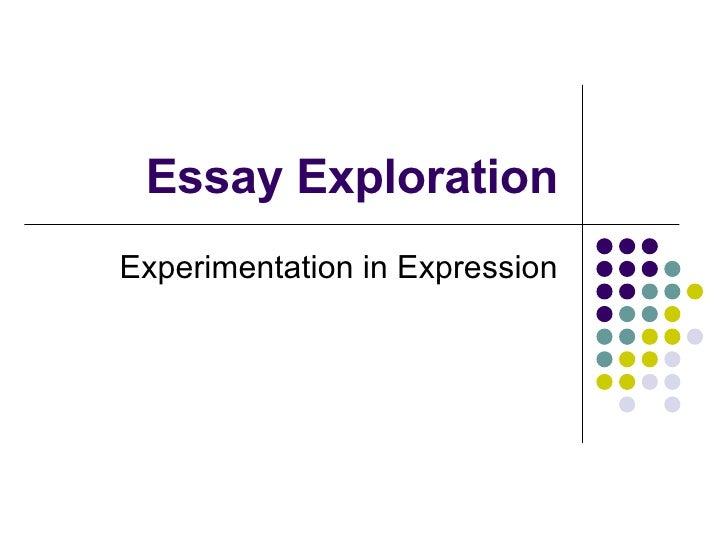 Essay Exploration Experimentation in Expression
