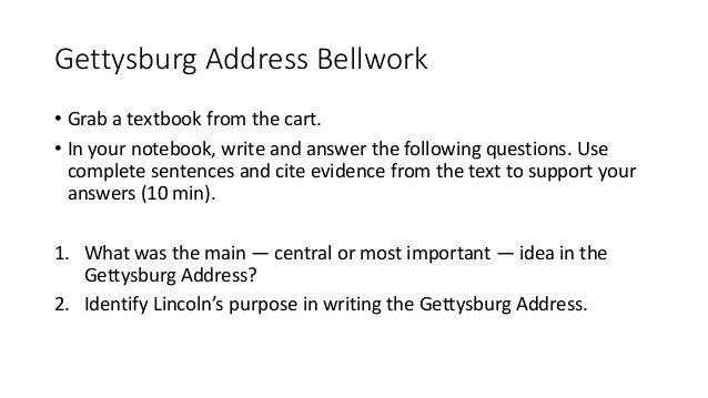 essay essay gettysburg address bellwork • grab a textbook from the cart