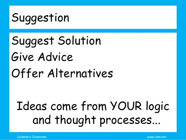 suggestion essay Reflection as i wrote this essay, i learnt about methods to locate, extract and arrange the information in a more effective way critical thinking skills involved as.
