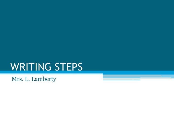 WRITING STEPS<br />Mrs. L. Lamberty<br />