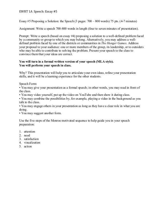 EWRT  1A    Speech:  Essay  #5   Essay #5 Proposing a Solution: the Speech (3 pages: 700 – 800 words) 75 pts. ...