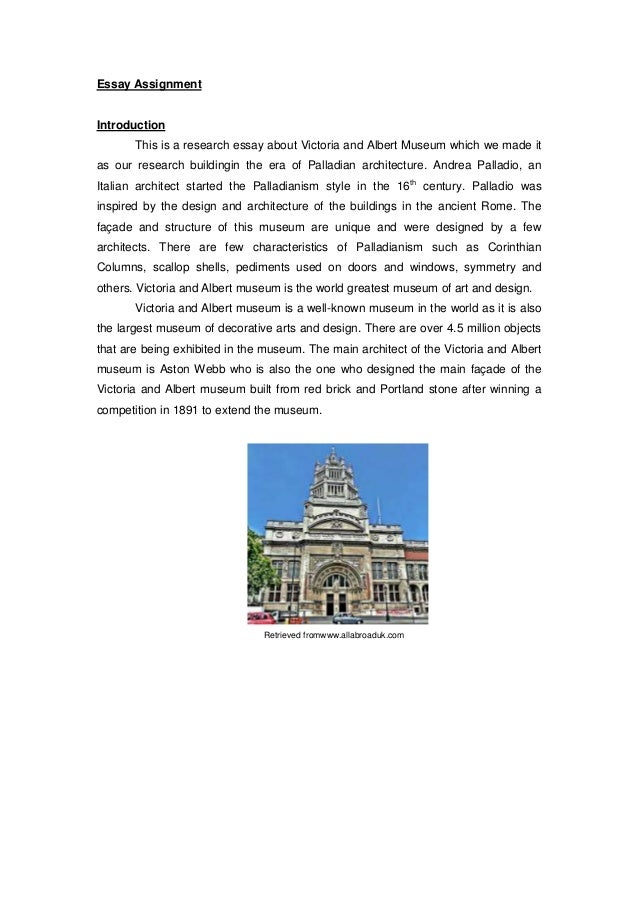 Essay Assignment Introduction This is a research essay about Victoria and Albert Museum which we made it as our research b...