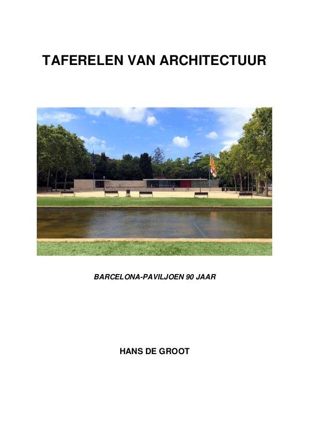 TAFERELEN VAN ARCHITECTUUR BARCELONA-PAVILJOEN 90 JAAR HANS DE GROOT