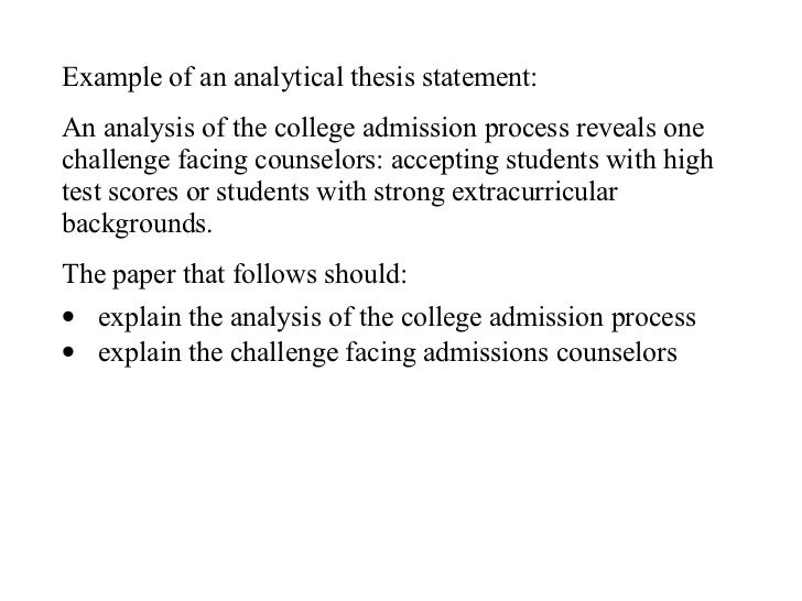 writing an analytical thesis statement Writing analytical essays can be a wonderful opportunity to express your own voice and opinion a strong thesis statement sets the stage for an overall strong essay.