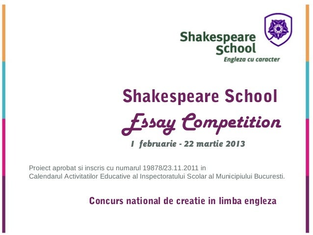 Shakespeare School                                Essay Competition                                  1 februarie - 22 mart...