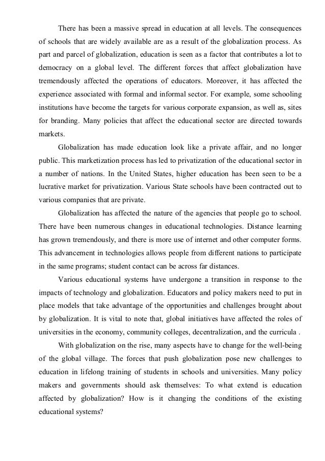 essay about globalization and education Higher education drives, and is driven by, globalisation, a phenomenon of  increasing worldwide interconnected ness that combines economic, cultural and .