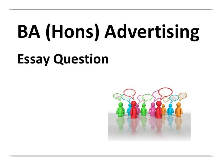 ucf advertising essay question and hand in ba hons advertising essay question