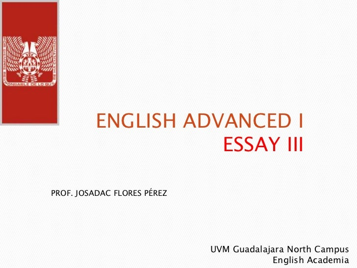 essay iii advanced english i uvm guadalajara norte english advanced i essay iiiprof