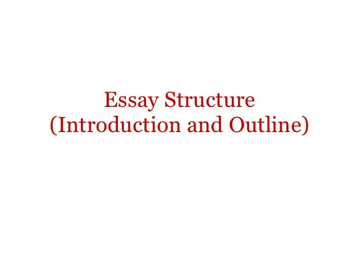 Essay Structure(Introduction and Outline)
