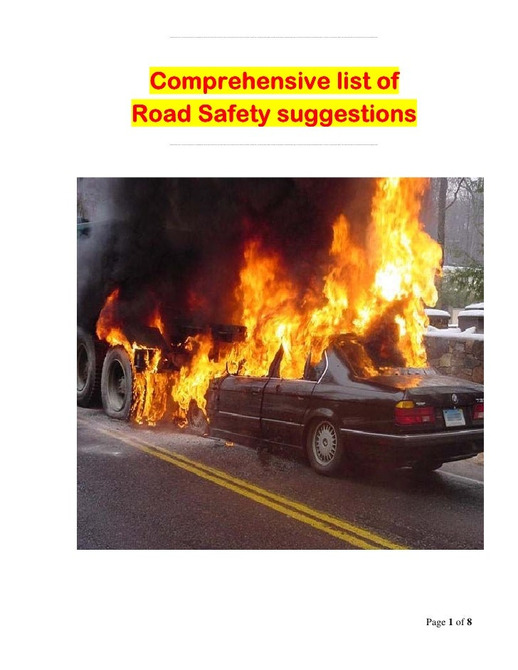 essay-road safety Road safety advice, information & resources roads are essential to our everyday lives we all use them in some way, by driving, riding, walking or travelling as a passenger, and we depend.