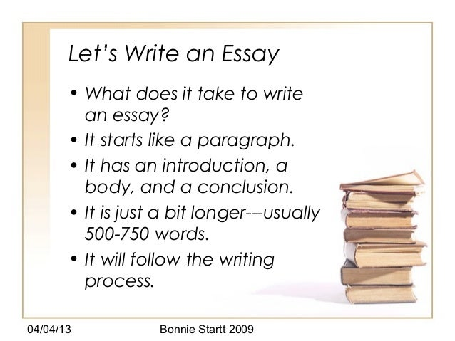 Let's Write an Essay       • What does it take to write         an essay?       • It starts like a paragraph.       • It h...