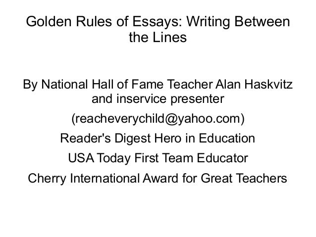 how to improve your essay writing skills golden rules of essays writing between the lines by national hall of fame teacher alan