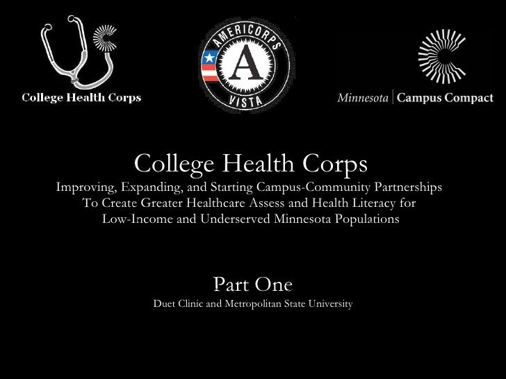 College Health Corps Improving, Expanding, and Starting Campus-Community Partnerships  To Create Greater Healthcare Assess...
