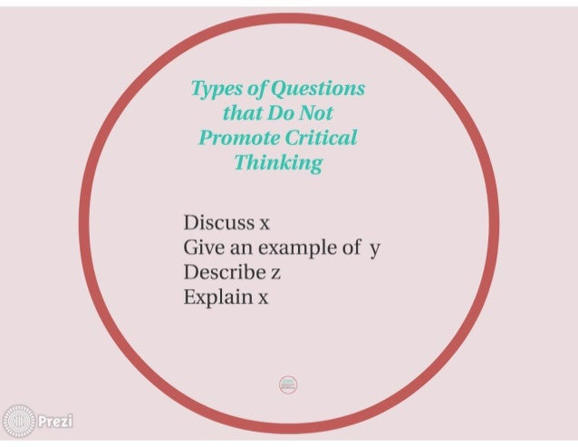 essay questions that promote critical thinking essay questions that do not require critical thinking can be answered by fact recall require limited analysis 4