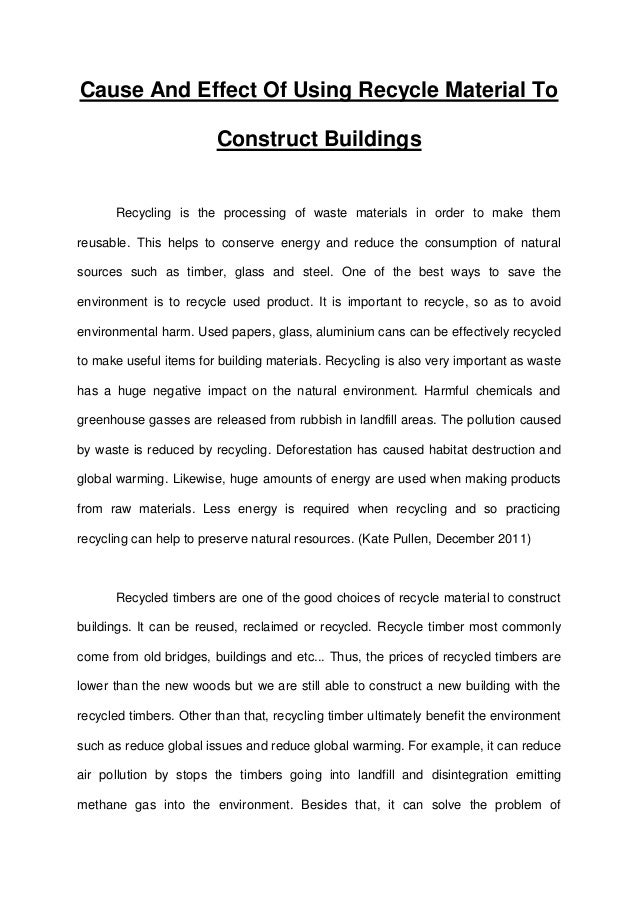 essay recycle product to construct buildings cause and effect of using recycle material to construct buildings recycling is the processing of waste