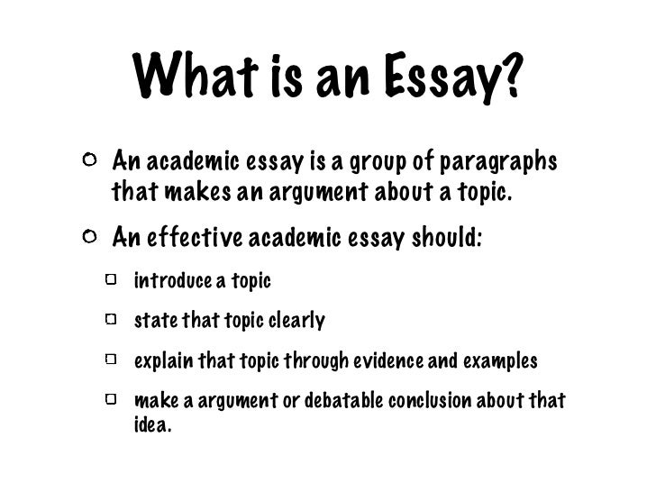 what is an essay How to develop and write an analytic essay argument: writing an analytic essay requires that you make some sort of argument the core of this argument is called a thesis.
