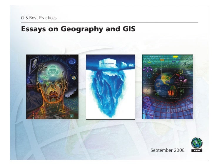 GIS Best Practices  Essays on Geography and GIS                                   September 2008