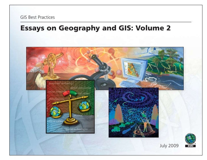 essays on geography and gis volume 2 Archibald p d (1987) gis and remote sensing data integration  proceedings of  the 6th annual ncga conference, volume 2, pp  robinson a h, petchenik  b b (1976) the nature of maps: essays toward understanding.