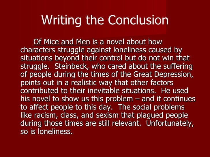 essays a 19 writing the conclusion <ul><li>of mice and men