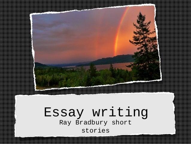 Essay writing Ray Bradbury short stories
