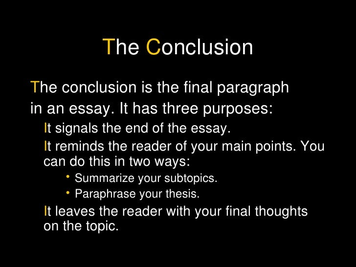conclusion on how to write a good essay A good conclusion paragraph is basically the one that solidifies the main point of your writing obviously, this means that your main point should be included in your conclusion paragraph you have probably already written an introduction paragraph that you are particularly fond of.