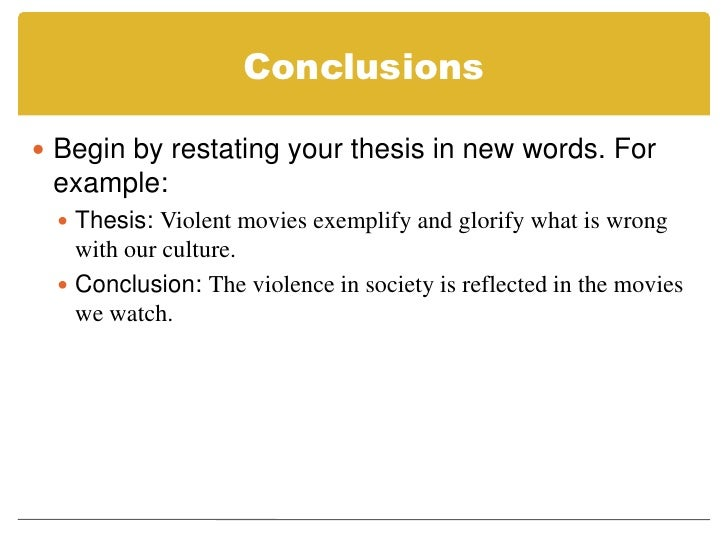 repeat thesis in conclusion The conclusion is essentially a summary of the essay it repeats/rephrases the thesis and summarizes or highlights the main points this is true of the recommended essay approach we have seen in the previous sections the only time a conclusion serves a more important function is when the writer uses a weaker to.