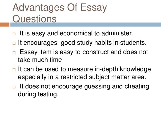 advantages and disadvantages of essay test and objective test 1 educational measurement and evaluation subjective test subjective and two disadvantages of essay tests state advantages of essay test the essay.