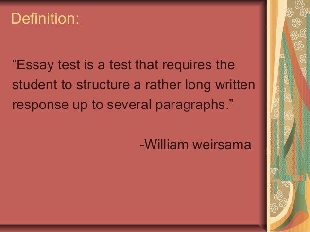essay type test definition An essay has been defined in a variety of ways one definition is a prose composition with a focused subject of discussion or a long, systematic discourse.