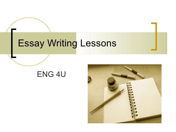 Essay Writing Lessons ENG 4U