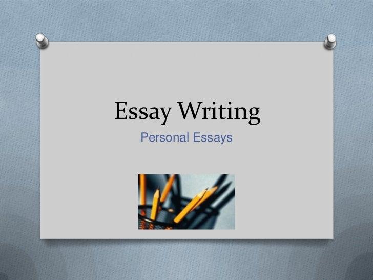Essay Writing<br />Personal Essays<br />