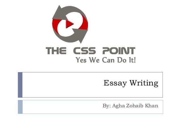 Essay WritingBy: Agha Zohaib Khan