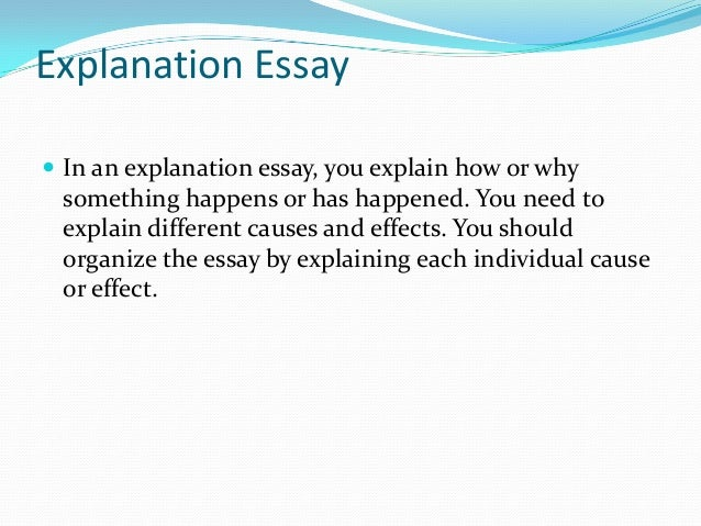 written explanation essay Besides, it has smart tips on how to write an essay and how to have it written our essay writing tips are universal for students.