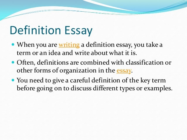 do definition essay If you are about to write a definition essay, make sure you are aware of the major  writing problems that you might stumble upon.