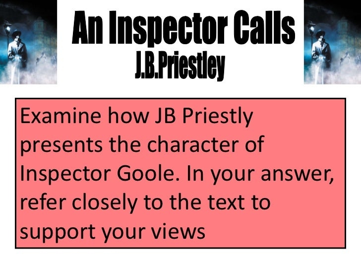 an inspector calls essay questions and answers An inspector calls study guide contains a biography of jb priestley, literature essays, quiz questions, major themes, characters, and a full summary and analysis.