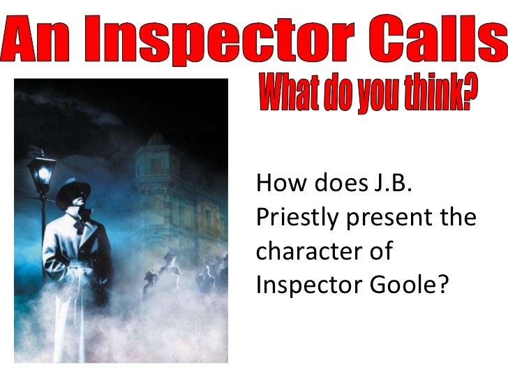 an inspector calls 13 essay To texts and analysis of writers' ideas and writers' craft  w5 essay question   13 gcse english literature for aqa: an inspector calls teacher's resource.