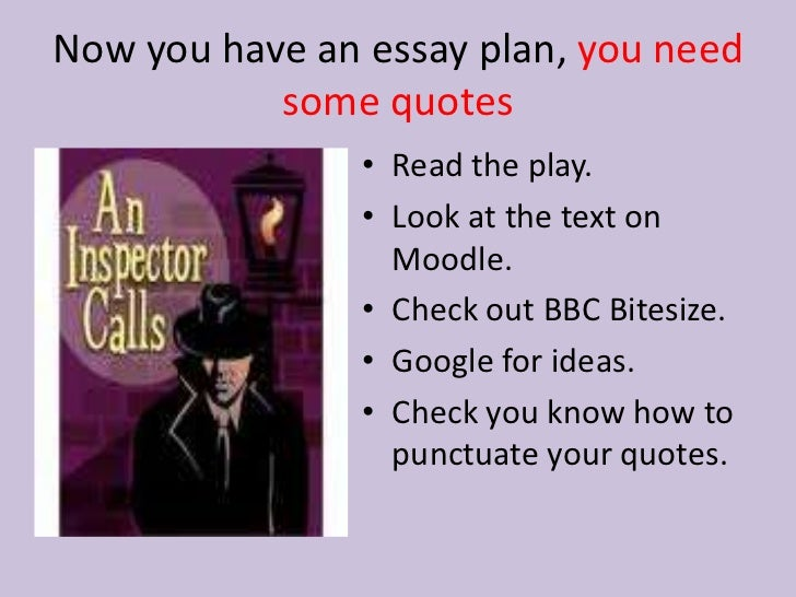 the inspector in an inspector calls essay How does priestley develop the theme of guilt in an inspector calls priestley develops the theme of guilt throughout the play an inspector calls he does.
