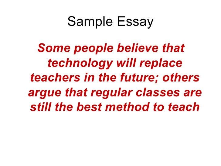 essay computers will replace teachers A computer can give information, but a teacher can lend a hand, or an ear, and discern what's necessary for a student to succeed, and to want to succeed a computer is also unable to meet the emotional needs of the students.