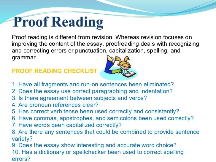 proof reading essay To read and mark corrections in (something, such as a proof) he proofread the essay carefully recent examples of proofread from the web.