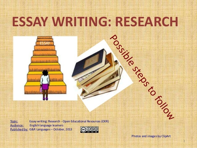ESSAY WRITING: RESEARCH ESSAY  Topic: Essay writing: Research - Open Educational Resources (OER) Audience: English languag...