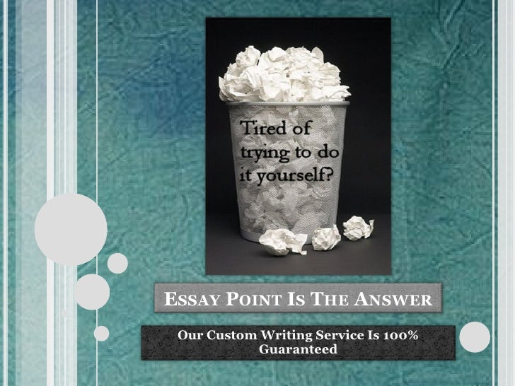 ESSAY POINT IS THE ANSWER Our Custom Writing Service Is 100%           Guaranteed